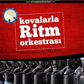 Kovalarla Ritm Orkestrası Kuruluyor