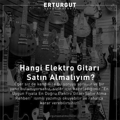 Hangi Elektro Gitarı Satın Almalıyım