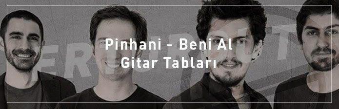 Pinhani - Beni Al (Kavak Yelleri) Gitar Akorları, Notaları ve Tabları - Nasıl Çalınır?