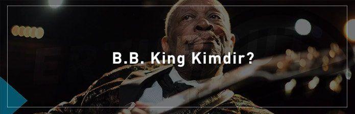 B.B.-King-Kimdir