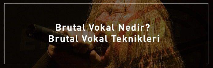 Brutal-Vokal-Nedir-Brutal-Vokal-Teknikleri