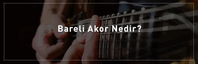 Bareli-Akor-Nedir