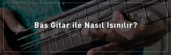 Bas Gitar Nasıl Çalınır?