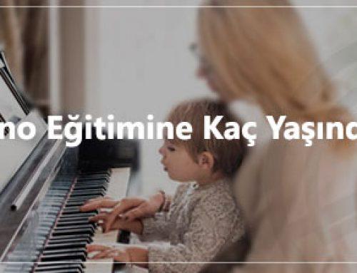 Piyano Eğitiminde Yaş Önemli Mi? Bölüm: 1