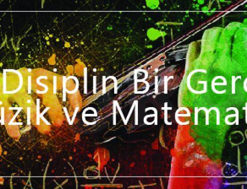 İki Disiplin Bir Gerçek – Müzik ve Matematik