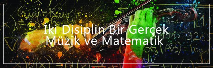 İki Disiplin Bir Gerçek - Müzik Ve Matematiğin İlişkisi