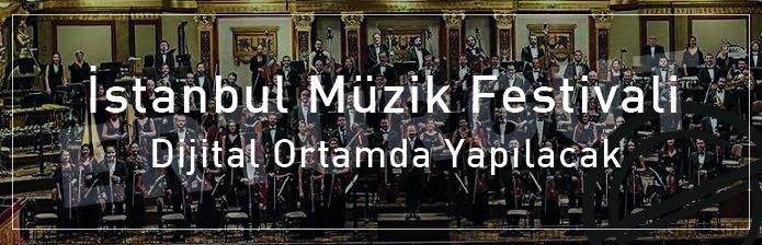 İstanbul Müzik Festivali Bu Yıl Dijital Ortamda!