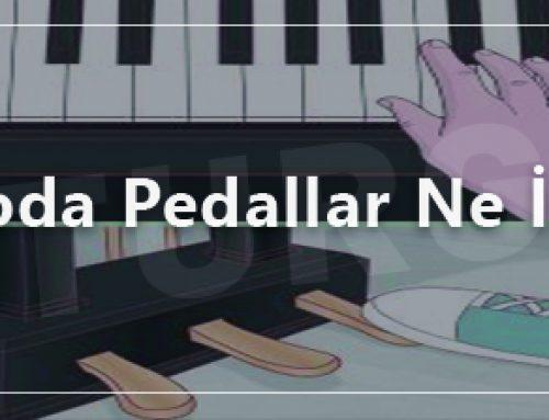 Piyano Pedalları: Ayaklarınızdaki Kollar