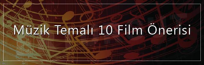 Müzik Temalı 10 Film Önerisi