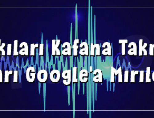Şarkıları Kafana Takma! Onları Google'a Mırıldan!