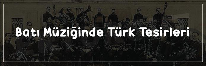 Batı Müziğinde Türk Tesirleri