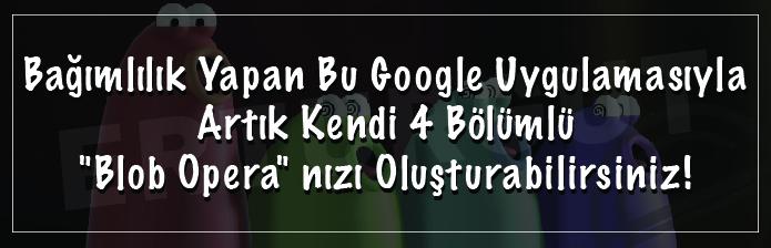 Google Uygulamasıyla Blob Operanızı Oluşturabilirsiniz!