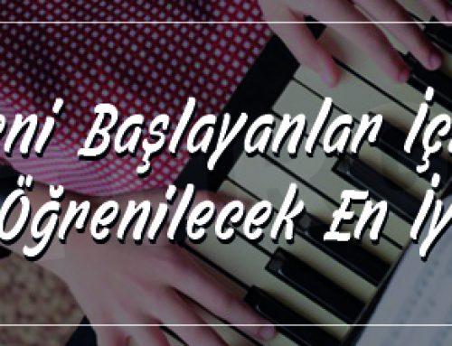 Yeni Başlayanlar İçin Piyanoda Öğrenilecek En İyi Şarkılar