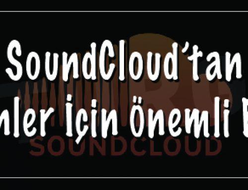 SoundCloud'tan Müzisyenler İçin Önemli Bir Hamle