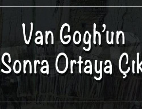 Van Gogh'un 135 Yıl Sonra Ortaya Çıkan Eseri
