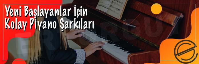 Yeni Başlayanlar İçin Kolay Piyano Şarkıları
