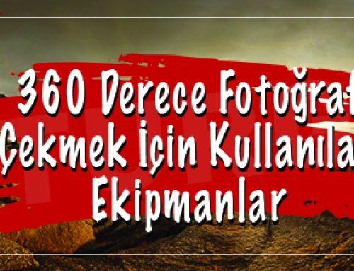 360 Derece Fotoğraf Çekmek İçin Kullanılan Ekipmanlar