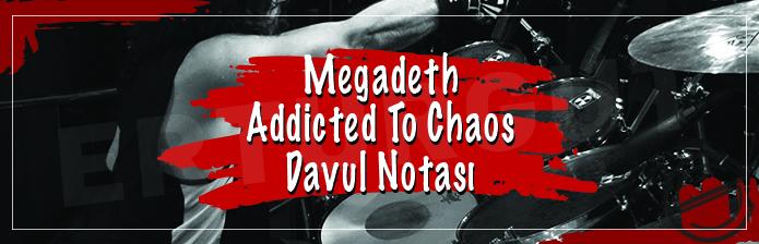 Megadeth - Addicted To Chaos Davul Notası