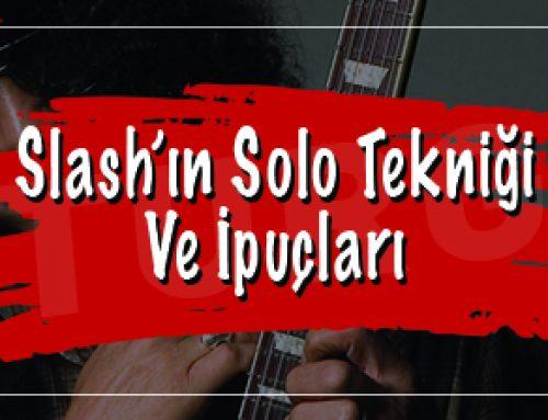 Slash'in Solo Tekniği Ve İpuçları