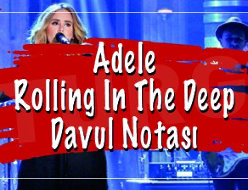 Adele – Rolling İn The Deep Davul Notası