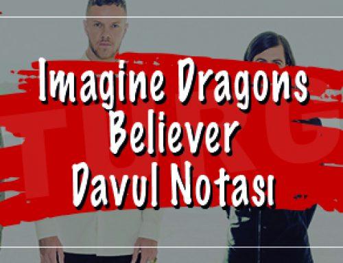 Imagine Dragons – Believer Davul Notası